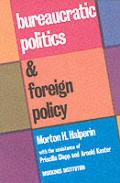 Bureaucratic Politics & Foreign Policy