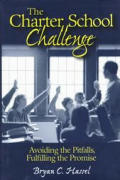 Charter School Challenge Avoiding the Pitfalls Fulfilling the Promise