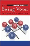 The Swing Voter in American Politics