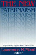 New Paternalism : Supervisory Approaches To Poverty (97 Edition)