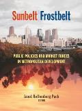 Sunbelt/Frostbelt: Public Policies and Market Forces in Metropolitan Development
