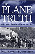 The Plane Truth: Airline Crashes, the Media, and Transportation Policy