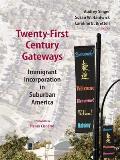 Twenty-First Century Gateways: Immigrant Incorporation in Suburban America