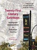 Twenty-First-Century Gateways: Immigrant Incorporation in Suburban America
