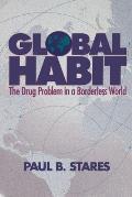 Global Habit The Drug Problem In A Borde