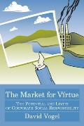 Market for Virtue : the Potential and Limits of Corporate Social Responsibility (05 Edition)
