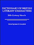Dictionary of British Literary Characters: 20th-Century Novels