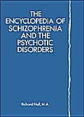 Encyclopedia of Schizophrenia & Psychotic Disorders