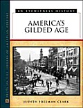 America's Gilded Age: An Eyewitness History (Eyewitness History)