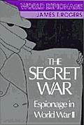 Secret War: Espionage in World War II