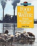 Food and Water: Threats, Shortages, and Solutions (Our Fragile Planet)