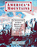America's mountains :an exploration of their origins and influences from the Alaska Range to the Appalachians