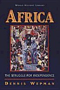 Africa: The Struggle for Independence (World History Library)