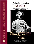 Mark Twain A To Z Essential Reference To
