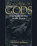 Encyclopedia Of Gods Over 2500 Deities Of The World