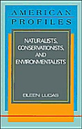Naturalists, Conservationists, and Environmentalists (American Profiles)