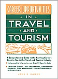 In Travel and Tourism: A Comprehensive Guide to the Exciting Careers Open to You in the Travel and Tourism Industry