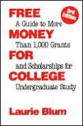 Free Money for College: A Guide to More Than 1,000 Grants & Scholarships for Undergraduates