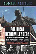 Political Reform Leaders in Eastern Europe and the Former Soviet Union (Global Profiles)