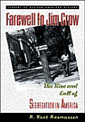 Farewell to Jim Crow: The Rise and Fall of Segregation in America (Library of African-American History)