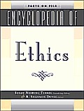 Facts on File Encyclopedia of Ethics (Facts on File)