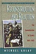 Reconstruction and Reaction: The Emancipation of Slaves, 1861-1913 (Library of African-American History)