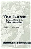 The Kurds: State and Minority in Turkey, Iraq, and Iran (Conflict & Crisis in the Post-Cold War World)