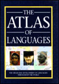 Atlas of Languages : the Origin and Development of Languages Throughout the World (96 - Old Edition)