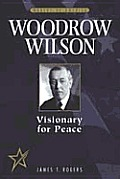 Woodrow Wilson: Visionary for Peace
