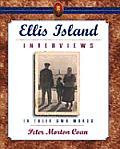 Ellis Island Interviews In Their Own Wo