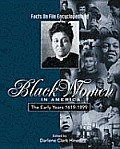 The Early Years, 1619-1899 (Facts on File Encyclopedia of Black Women in America)