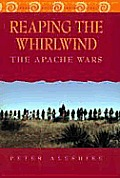 Reaping the Whirlwind: The Apache Wars (Library of American Indian History)