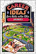Career Ideas for Kids Who Like Sports (Career Ideas for Kids)