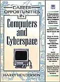 In Computers and Cyberspace: A Comprehensive Guide to Exciting Careers Open to You in Computers or Computer-Related Fields
