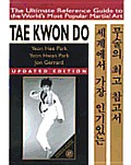 Tae Kwon Do the Ultimate Reference 2ND Edition