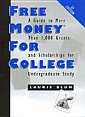 Free Money for College: A Guide to More Than 1000 Grants and Scholarships for Undergraduate Study (Free Money for College)