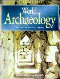The Atlas of World Archaeology