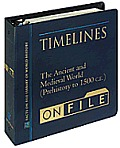 Timelines on File #01: The Ancient and Medieval World--From the Beginnings to A.D. 1500