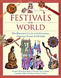 Festivals of the World: The Illustrated Guide to Celebrations, Customs, Events & Holidays.