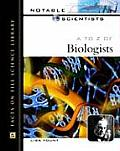 A to Z of Biologists (Notable Scientists)