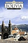 A Brief History of Bolivia (Brief History)