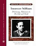 Tennessee Williams: A Literary Reference to His Life and Work
