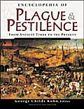 Encyclopedia Of Plague & Pestilence Revised Edition