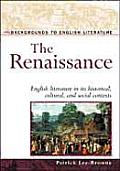 The Renaissance: English Literature in Its Historical, Cultural, and Social Contexts