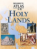 Historical Atlas of the Holy Lands (Historical Atlas)