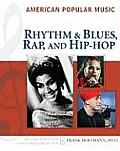 American Popular Music: Rhythm & Blues, Rap, and Hip-Hop (American Popular Music)