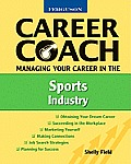 Ferguson Career Coach: Managing Your Career in the Sports Industry (Ferguson Career Coach)