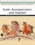 Trade, Transportation, and Warfare