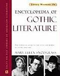 Encyclopedia of Gothic Literature: The Essential Guide to the Lives and Works of Gothic Writers