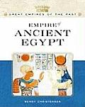Empire of Ancient Egypt (Great Empires of the Past)